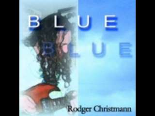 Shades Of Blue by Rodger Christmann